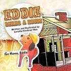 Eddie Builds a House: Go Home, Eddie by Loretta Vandivier Rea (Paperback / softback, 2012)
