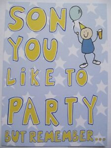 SUPER YOU DO LIKE TO PARTY SON BUT REMEMBER FUNNY BIRTHDAY