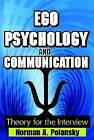 Ego Psychology and Communication: Theory for the Interview by Norman A. Polansky (Paperback, 2009)