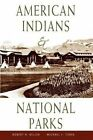 American Indians and National Parks by Michael F. Turek, Robert H. Keller (Paperback, 1999)