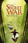 The Secret War by Matt Myklusch (Hardback)
