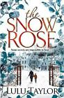 The Snow Rose by Lulu Taylor (Paperback, 2016)