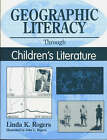 Geographic Literacy Through Children's Literature by John L. Rogers, Linda K. Rogers (Paperback, 1997)