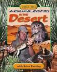 Amazing Animal Adventures in the Desert by Fitzhenry & Whiteside (Hardback, 2005)
