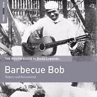 The Rough Guide to Blues Legends: Barbecue Bob by Barbecue Bob (CD, Jun-2015, World Music Network)