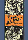 The Living Mummy and Other Stories by Al Feldstein, Jack Davis (Hardback, 2016)