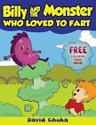 Billy and the Monster Who Loved to Fart: Children's Joke Books by David Chuka (Paperback / softback, 2013)