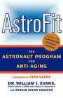 AstroFit: The Astronaut Program for Anti-Aging by Gerald Secor Couzens, William J. Evans (Paperback, 2003)
