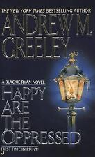 Happy Are the Oppressed (A Father Blackie Ryan Mystery)