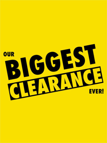 "Our Biggest Clearance Ever Retail Display Sign 18/""w x 24/""h"