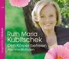 Den Körper befreien von Ruth Maria Kubitschek (2013)