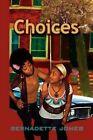Choices 9781441585745 by Bernadette Jones Paperback