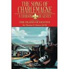The Song of Charlemagne: A Chanson de Gestes - Book Three: The Island of Destiny by Thomas F Motter Kcsj (Paperback / softback, 2014)