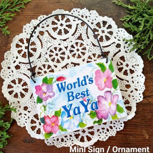 Worlds Best Ya Ya  YaYa DECO MINI Sign Ornament Gift Everyday Decor USA