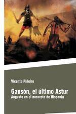 Gauson, el Ultimo Astur by vicente piñeiro gonzález (2015, Paperback)