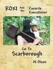 Roxi and Her Favorite Executioner Go to Scarborough by Al Olson (Paperback / softback, 2013)