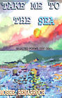 Take Me to the Sea: Selected Poems 1991-2001 by Moshe Benarroch (Paperback / softback, 2001)