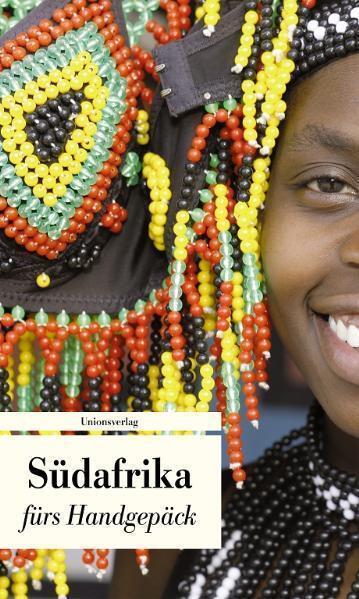 Südafrika fürs Handgepäck: Geschichten und Berichte - ein Kulturkompass (Unionsv