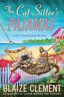 Dixie Hemingway Mysteries: The Cat Sitter's Pajamas : A Dixie Hemingway Mystery 7 by Blaize Clement (2012, Hardcover)