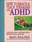 How to Reach and Teach Teenagers with ADHD by G.L. Flick (Paperback, 2000)