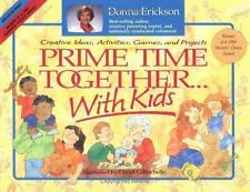 Prime Time Together... With Kids: Creative Ideas, Activities, Games, and Project