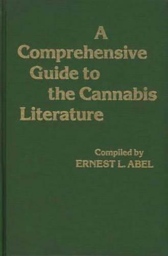 A Comprehensive Guide to the Cannabis Literature by Ernest L Abel: New