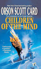 Children of the Mind by Orson Scott Card (Book)