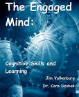The Engaged Mind: Cognitive Skills and Learning by Jim Valkenburg (Paperback / softback, 2009)