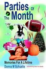 Parties of The Month Memories for a Lifetime 9780595330027 by Donna M Schuelie