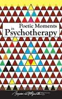 Poetic Moments in Psychotherapy by Bryan C Hazelton Lcsw Casac Bcd (Paperback / softback, 2013)