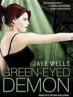 The Green-eyed Demon Library Edition Wells Jaye