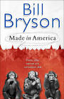 Made In America: An Informal History of American English by Bill Bryson (Paperback, 1998)