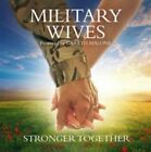 Stronger Together 0602537106950 By Military Wives CD
