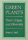 Green Plants : Their Origin and Diversity Paperback Peter Robert Bell