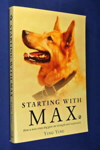 STARTING-WITH-MAX-Ying-Ying-HOW-A-WISE-STRAY-DOG-GAVE-ME-STRENGTH-amp-INSPIRATION