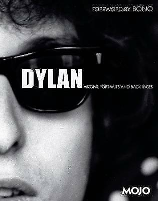 Dylan: Visions, Portraits, and Back Pages by Blake, Mark