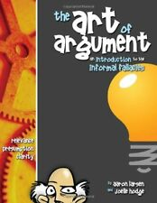 The Art of Argument : An Introduction to the Informal Fallacies by Joelle Hodge and Aaron Larsen (2003, Paperback)