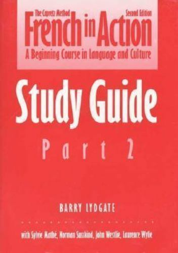 French in Action: A Beginning Course in Language and Culture, Second Edition: St