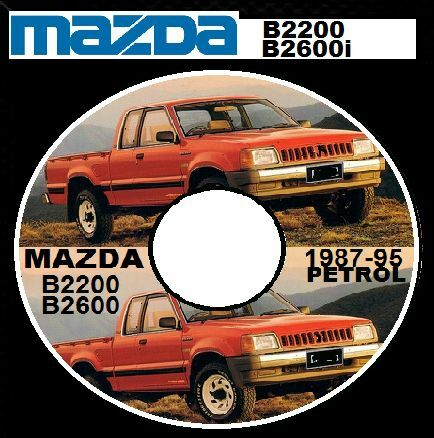 Mazda B2200 B2600i Ford Courier Raider 1987 1995 Workshop Manual On Cdrom