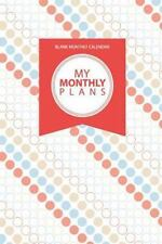 Blank Monthly Calendar : My Monthly Plans by Chiquita Publishing (2014,...
