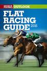 RFO Flat Racing Guide 2016 by Raceform Ltd (Paperback, 2016)