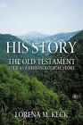 His Story: The Old Testament Told as a Chronological Story by Lorena M. Keck (Paperback, 2010)
