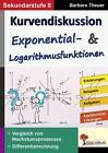 Kurvendiskussion / Exponential- & Logarithmusfunktionen von Barbara Theuer (2016, Taschenbuch)