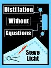 Distillation Without Equations 9781420880359 by Steven Licht Paperback