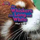 My Whiskers Are Long and White (Red Panda) by Jessica Rudolph (Hardback, 2016)