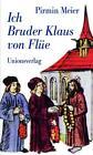 Ich Bruder Klaus von Flüe von Pirmin Meier (2014, Taschenbuch)