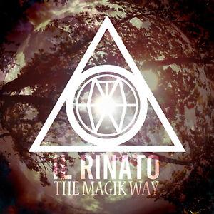 THE-MAGIK-WAY-034-Il-Rinato-034-CD-Ritual-Metal