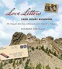 Love Letters from Mount Rushmore: The Story of a Marriage, a Monument, and a Moment in History by Richard Cerasani (Hardback, 2014)