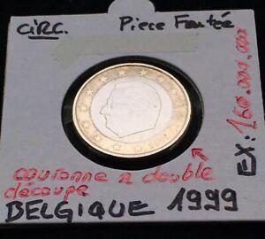 1 Euro Belgique 1999 «circulé» Fauté - Couronne À Double Découpe - Error Gagner Les éLoges Des Clients