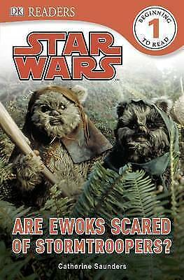 1 of 1 - Star Wars Are Ewoks Scared of Stormtroopers? (DK Readers Level 1), Saunders, Cat